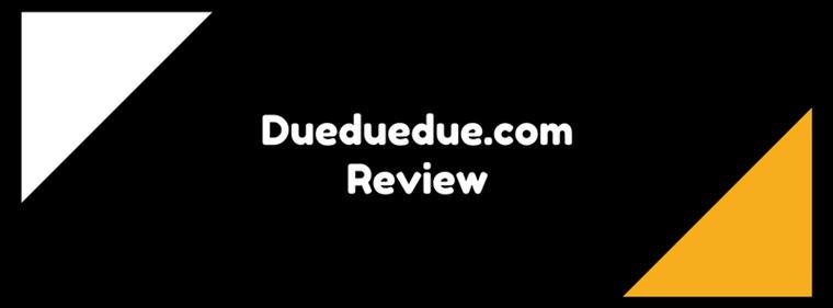 dueduedue.com review