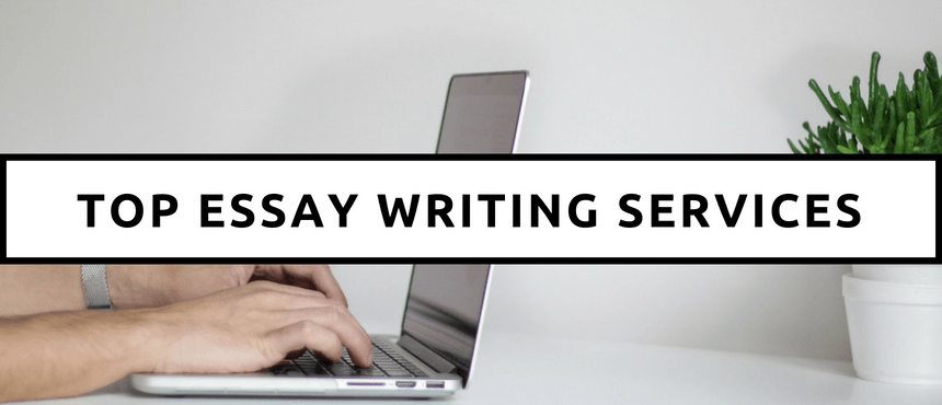 Top Essay Writing Services - Reviews & Best Choice [Sep 2020]